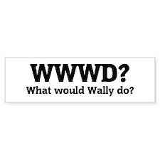 What would Wally do? Bumper Bumper Sticker