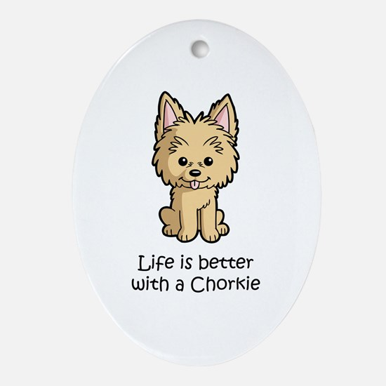 Life is better with a Chorkie Ornament (Oval)