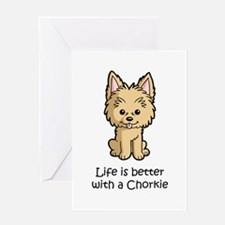 Life is better with a Chorkie Greeting Card