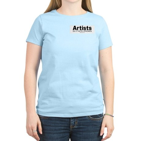 Artists do it with strokes - Women's Pink T-Shirt