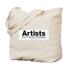 Artists do it with strokes -  Tote Bag