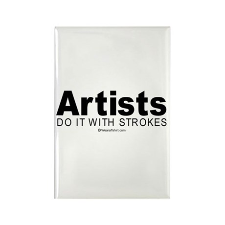 Artists do it with strokes - Rectangle Magnet