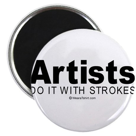 """Artists do it with strokes - 2.25"""" Magnet (10 pac"""