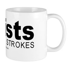 Artists do it with strokes -  Mug
