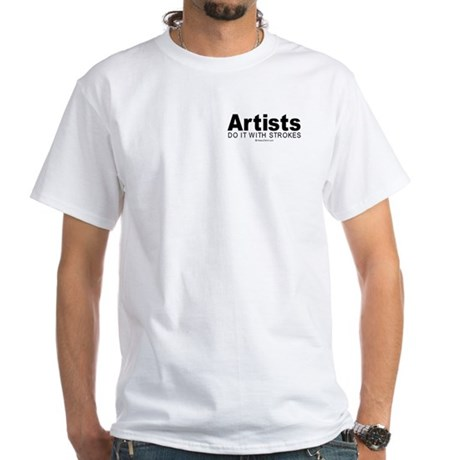 Artists do it with strokes - White T-shirt