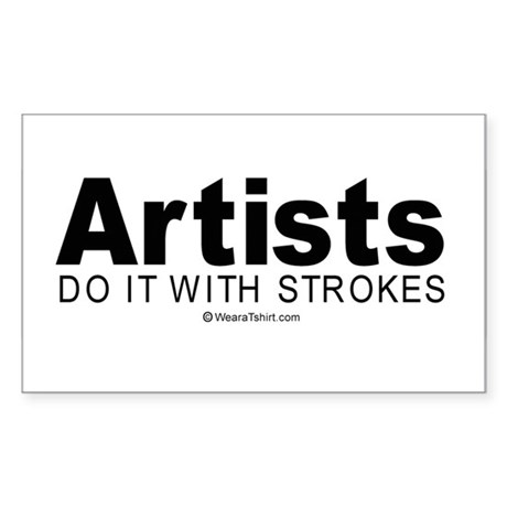 Artists do it with strokes - Sticker (Rectangular