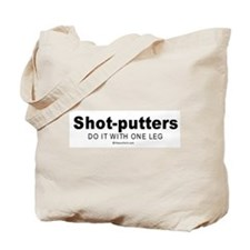 Shot-putters do it with one leg -  Tote Bag