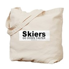 Skiers go down faster -  Tote Bag