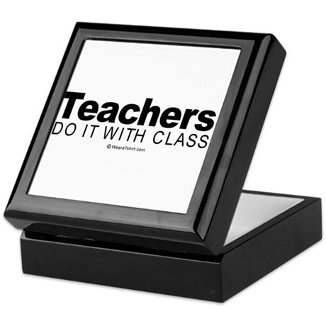 Teachers do it with class - Keepsake Box