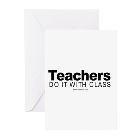 Teachers do it with class - Greeting Cards (Packa