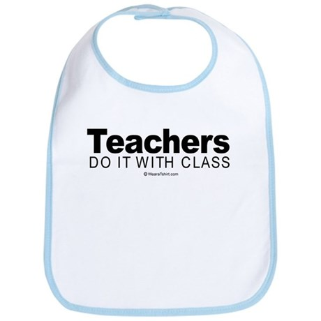 Teachers do it with class - Bib