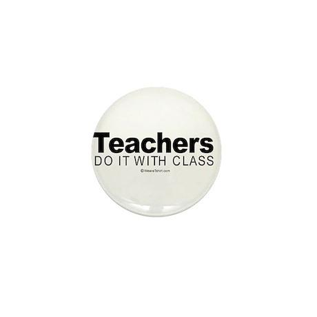 Teachers do it with class - Mini Button (10 pack)