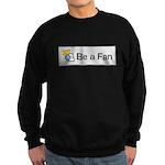 Be A Fan Sweatshirt (dark)