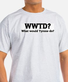 What would Tyrone do? Ash Grey T-Shirt