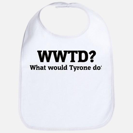 What would Tyrone do? Bib