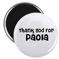 Thank God For Paola Magnet