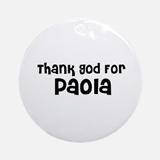 Thank God For Paola Ornament (Round)