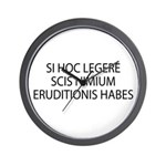 ERUDITIONIS HABES Wall Clock
