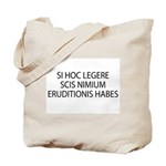 ERUDITIONIS HABES Tote Bag