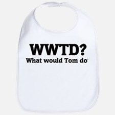 What would Tom do? Bib