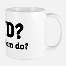 What would Tom do? Small Small Mug