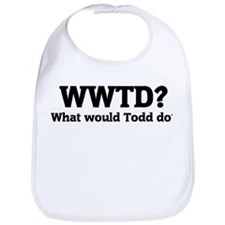 What would Todd do? Bib