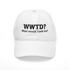 What would Todd do? Baseball Baseball Cap