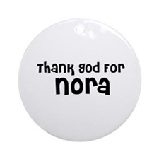 Thank God For Nora Ornament (Round)
