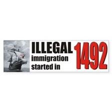 Immigration Bumper Sticker 1492