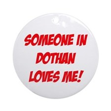 Someone in Dothan Loves Me! Ornament (Round)