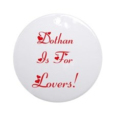 Dothan Is For Lovers! Ornament (Round)
