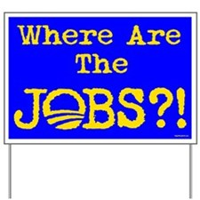 Where are the Jobs?! Yard Sign
