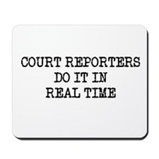 Court Reporters Do It In Real Mousepad