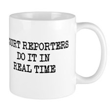 Court Reporters Do It In Real Small Mug