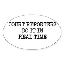 Court Reporters Do It In Real Decal