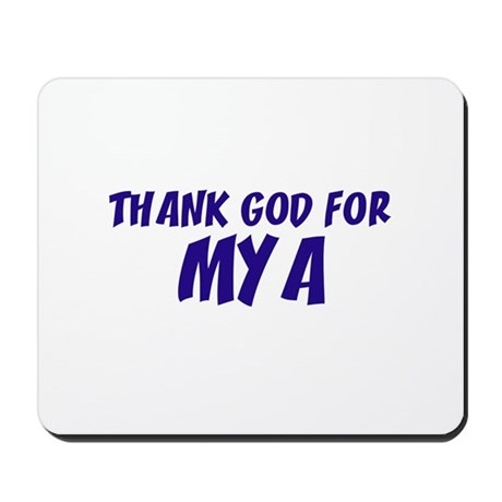 Thank God For Mya Mousepad