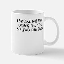 I SMOKE THE 8TH DRINK THE 5TH & PLEAD THE 2ND Mug
