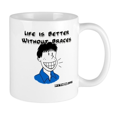 Life is Better Without Braces (python), Mug