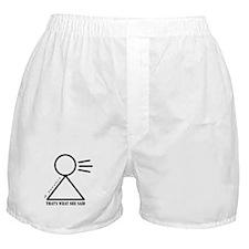 Unique Thats what she said Boxer Shorts