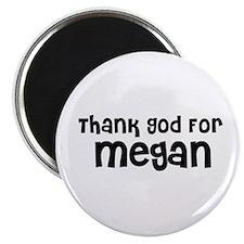 Thank God For Megan Magnet