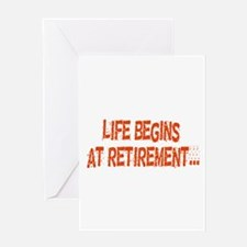 Life Begins at Retirement... Greeting Card
