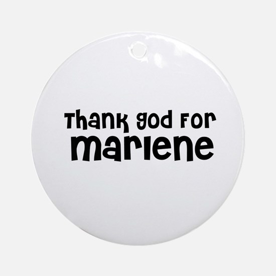 Thank God For Marlene Ornament (Round)