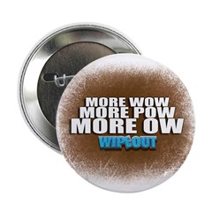 """Wipeout More Wow 2.25"""" Button"""