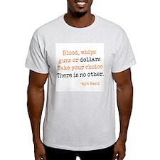 Guns or Dollars T-Shirt