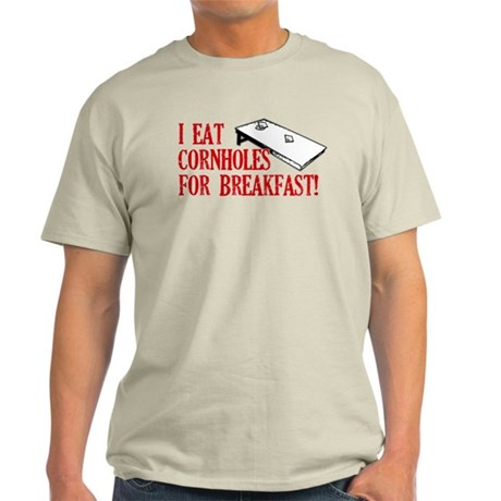 I Eat Cornholes for Breakfast Light T-Shirt