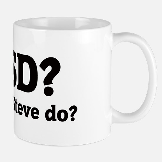 What would Steve do? Mug