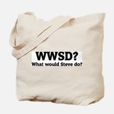 What would Steve do? Tote Bag