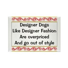 Overpriced Designer Dogs Rectangle Magnet