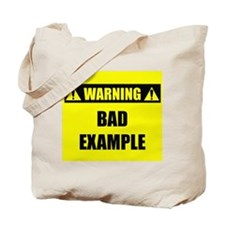 WARNING: Bad Example Tote Bag