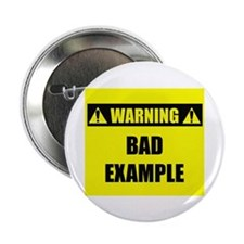 """WARNING: Bad Example 2.25"""" Button (10 pack)"""